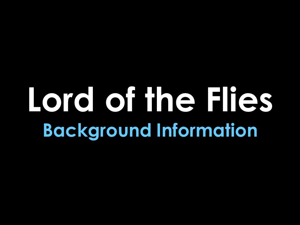 Lord of the Flies Background Information