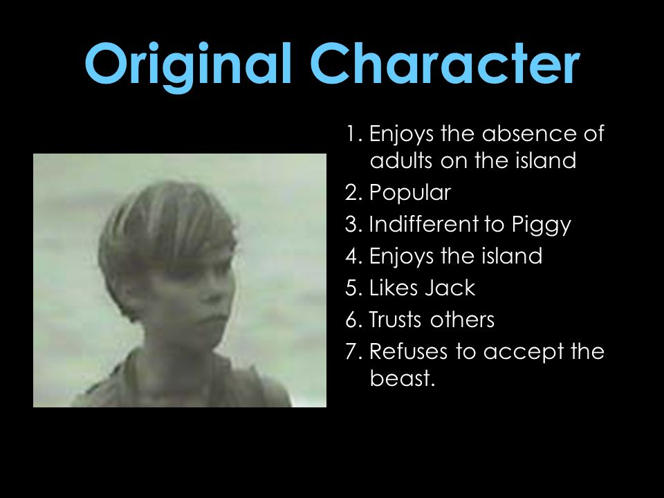 Original Character 1. Enjoys the absence of adults on the island