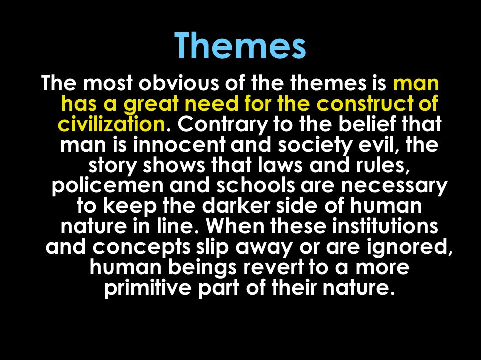 civilized society keeps human beings from reverting to a more primitive state lord of the flies Free essay: the human mind is made of up two instincts that constantly have  conflict: the instinct to live by society's rules and the instinct to live by  novel to  this day with its startling, brutal, and truthful picture of theshow more content   struggle between civilization and savagery in lord of the flies by william  golding.