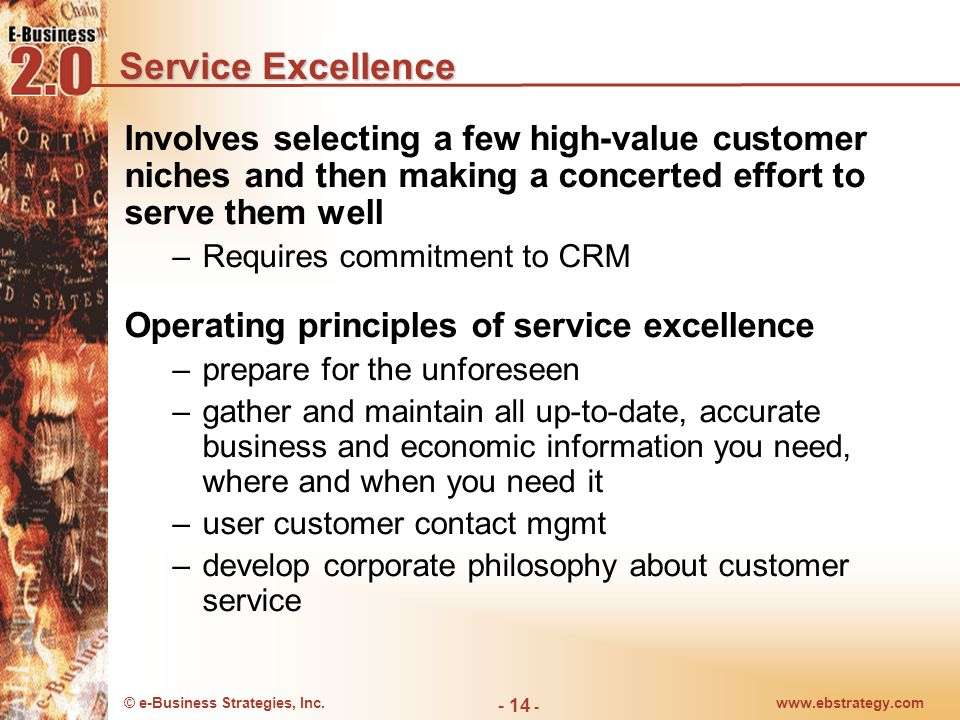 Service Excellence Involves selecting a few high-value customer niches and then making a concerted effort to serve them well.
