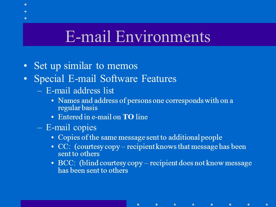 E-mail Environments Set up similar to memos
