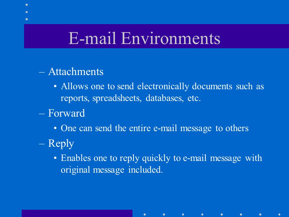 E-mail Environments Attachments Forward Reply