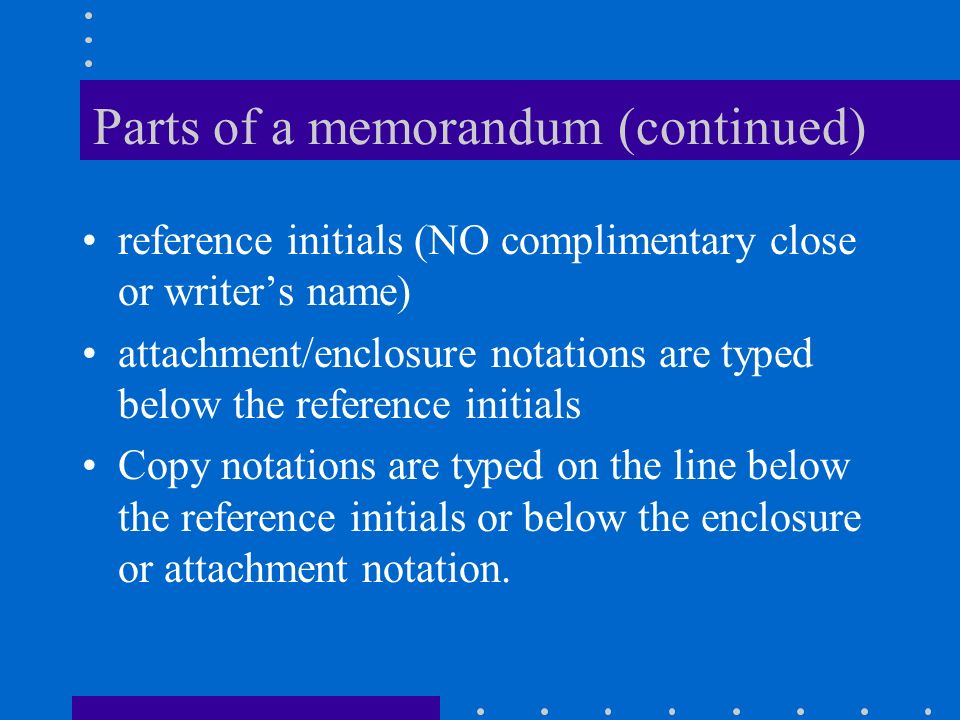 Parts of a memorandum (continued)