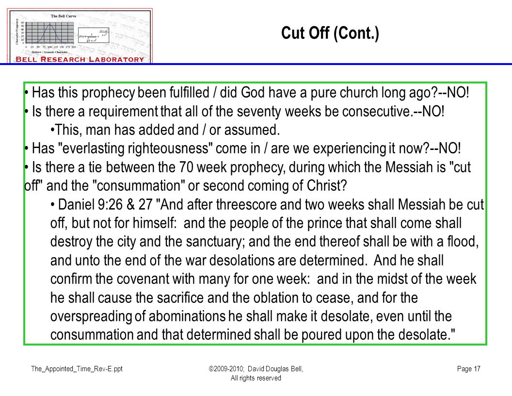 Cut Off (Cont.) Has this prophecy been fulfilled / did God have a pure church long ago --NO!