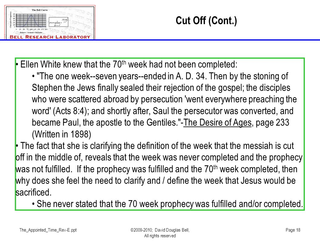 Cut Off (Cont.) Ellen White knew that the 70th week had not been completed: