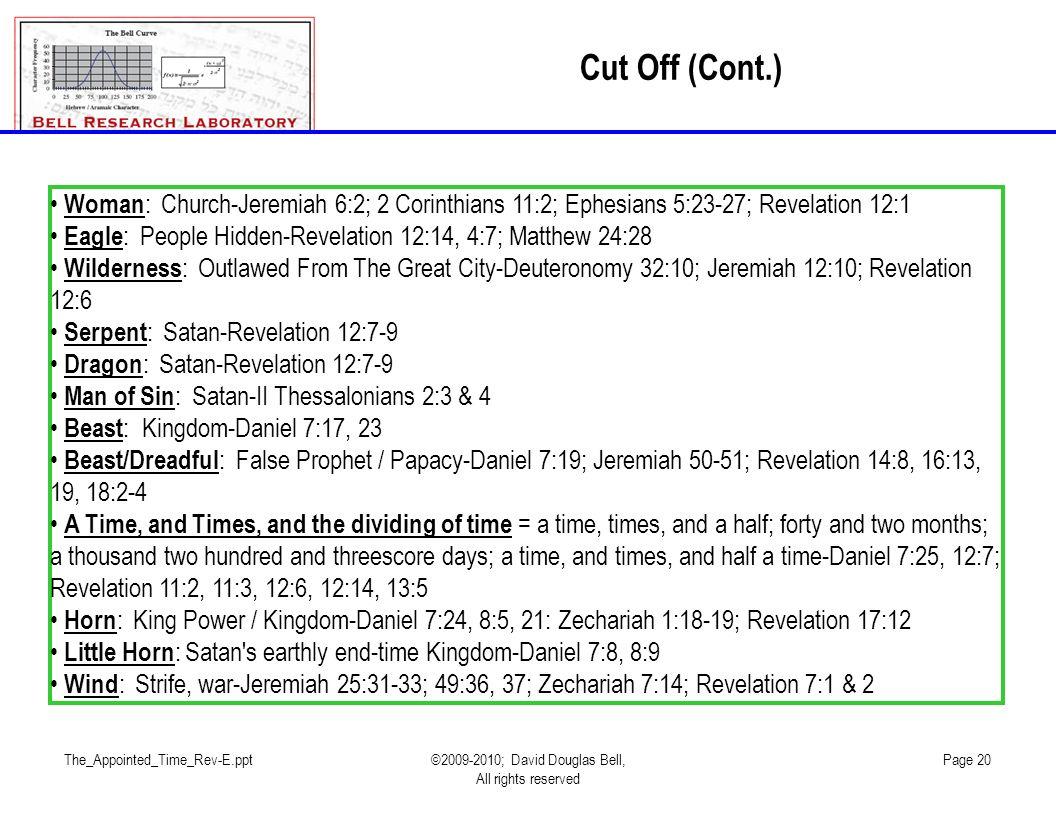 Cut Off (Cont.) Woman: Church-Jeremiah 6:2; 2 Corinthians 11:2; Ephesians 5:23-27; Revelation 12:1.