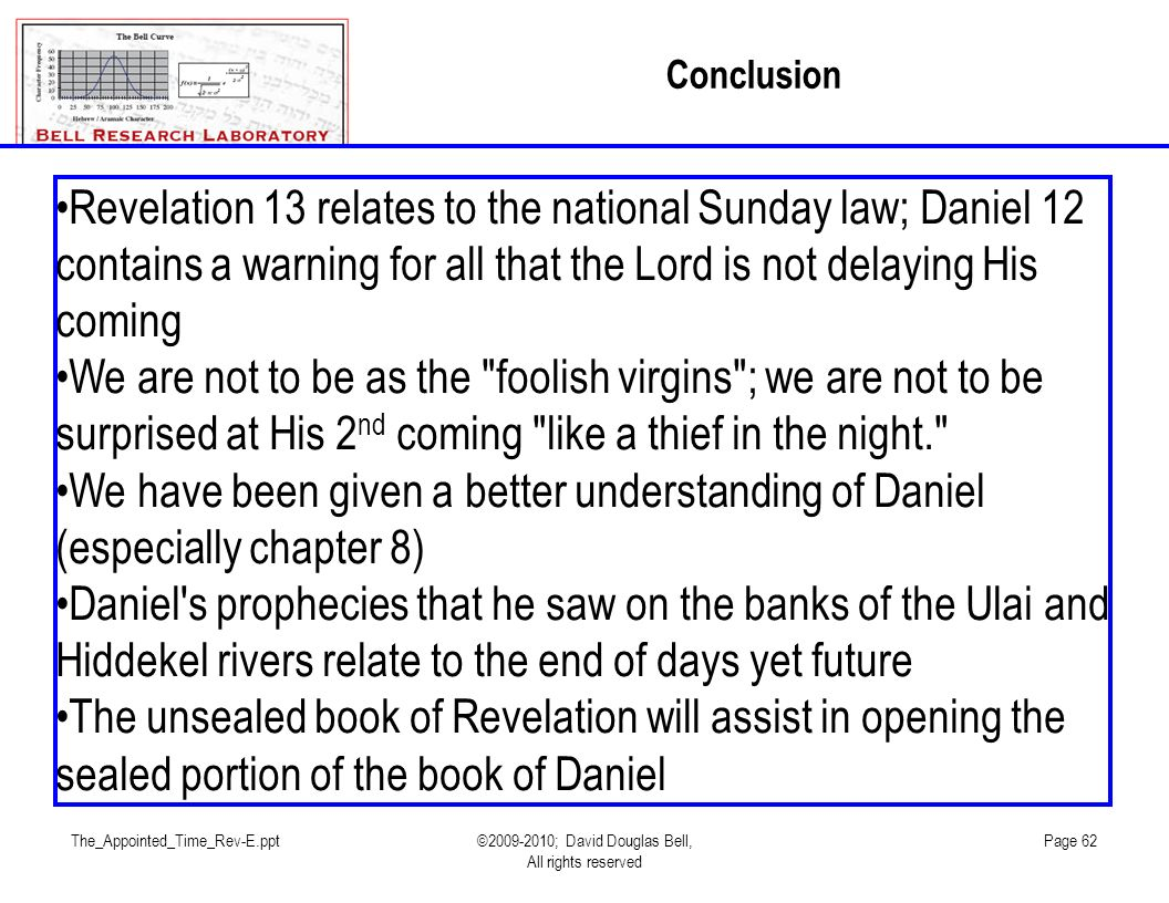 Conclusion Revelation 13 relates to the national Sunday law; Daniel 12 contains a warning for all that the Lord is not delaying His coming.