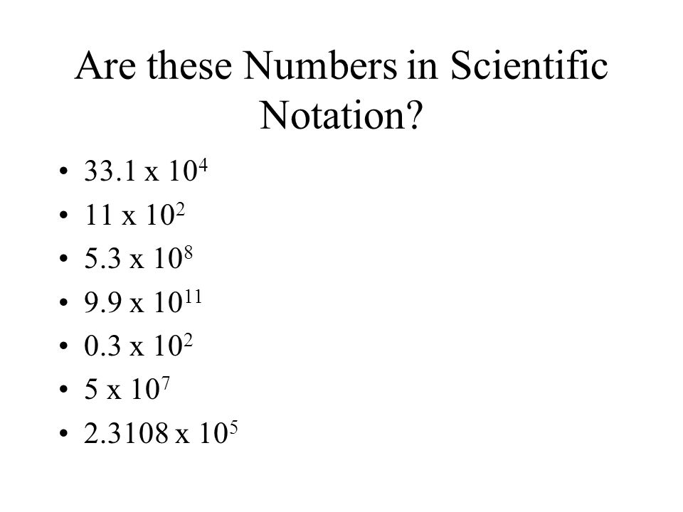 Are these Numbers in Scientific Notation