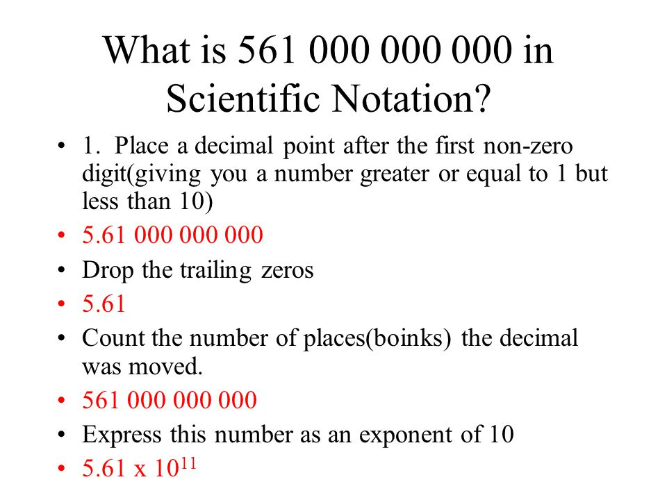 What is 561 000 000 000 in Scientific Notation