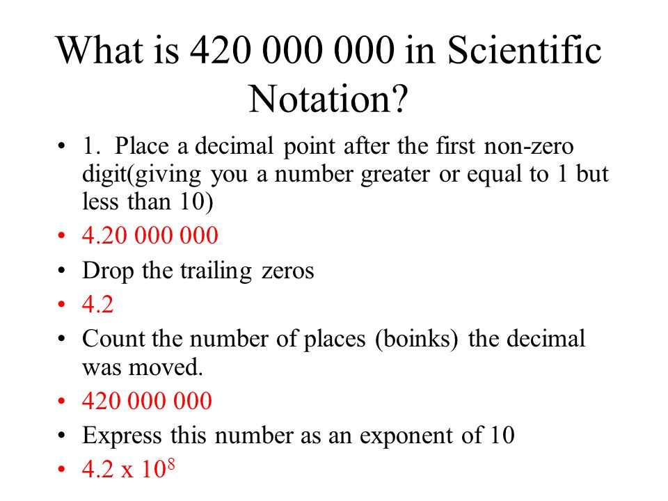 What is 420 000 000 in Scientific Notation