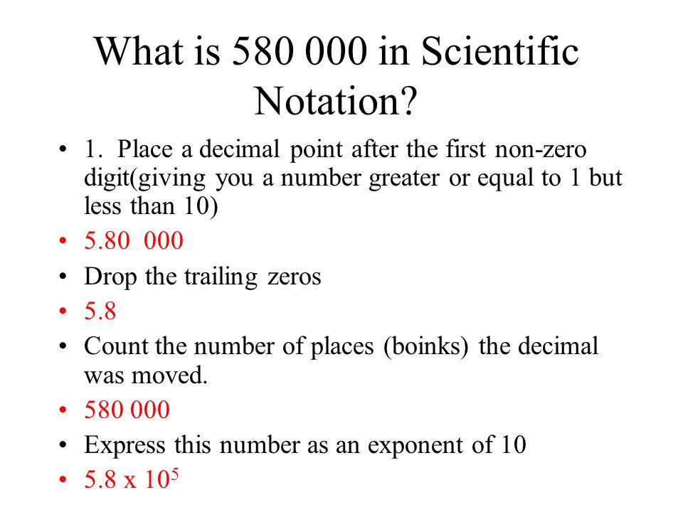 What is 580 000 in Scientific Notation