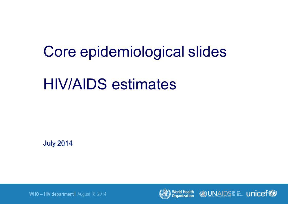 Core epidemiological slides HIV/AIDS estimates