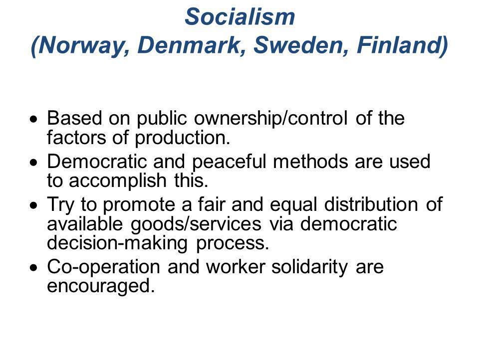 Socialism (Norway, Denmark, Sweden, Finland)