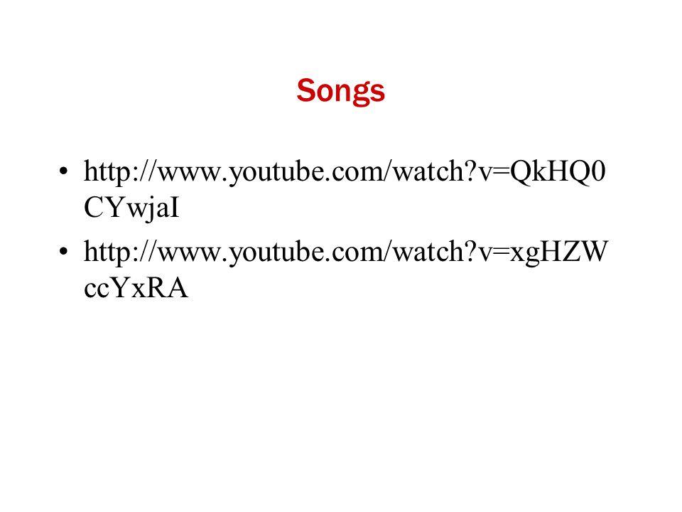 Songs http://www.youtube.com/watch v=QkHQ0CYwjaI