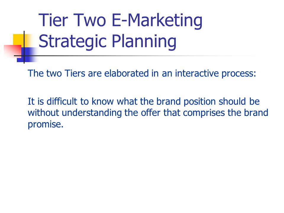 Tier Two E-Marketing Strategic Planning