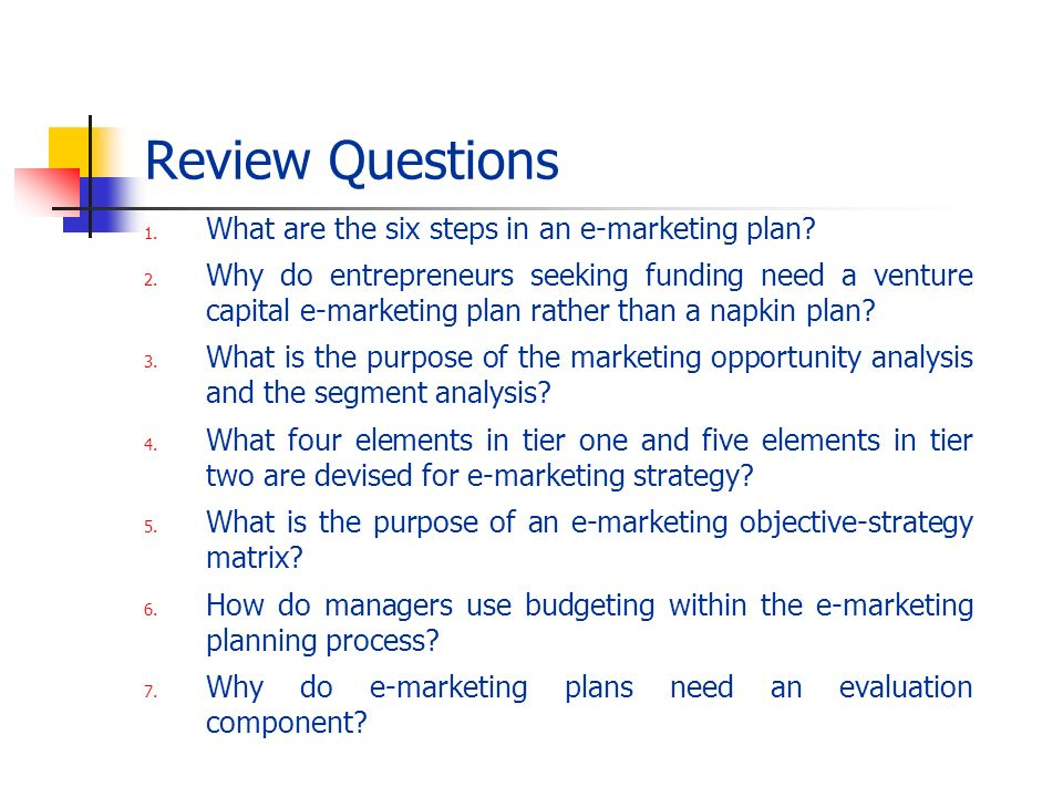 Review Questions What are the six steps in an e-marketing plan