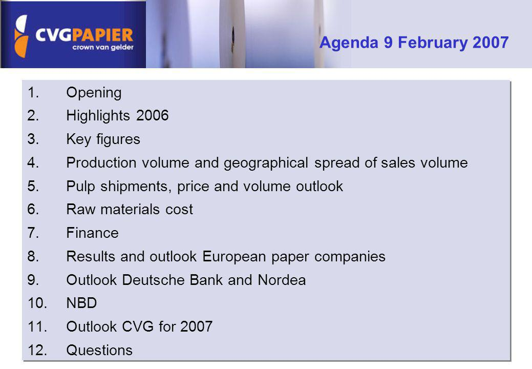 Agenda 9 February 2007 Opening Highlights 2006 Key figures