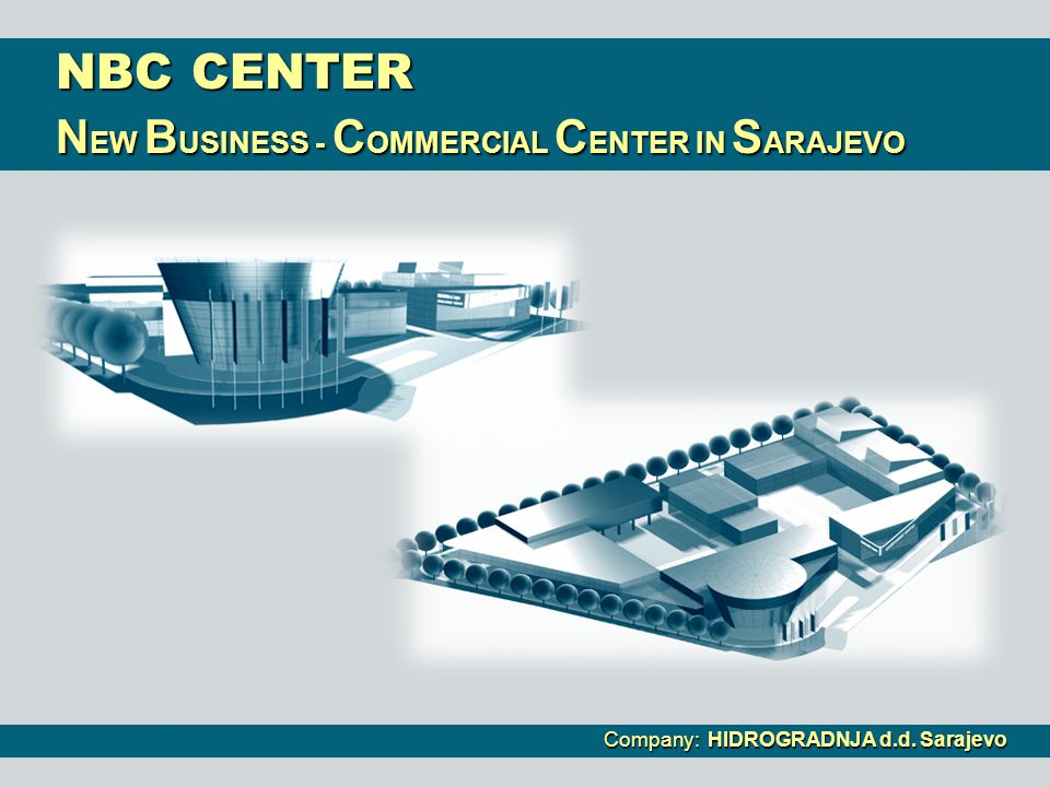 NBC CENTER NEW BUSINESS - COMMERCIAL CENTER IN SARAJEVO