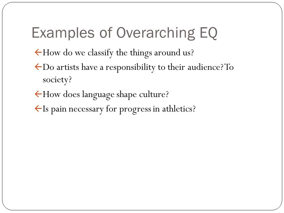Examples of Overarching EQ