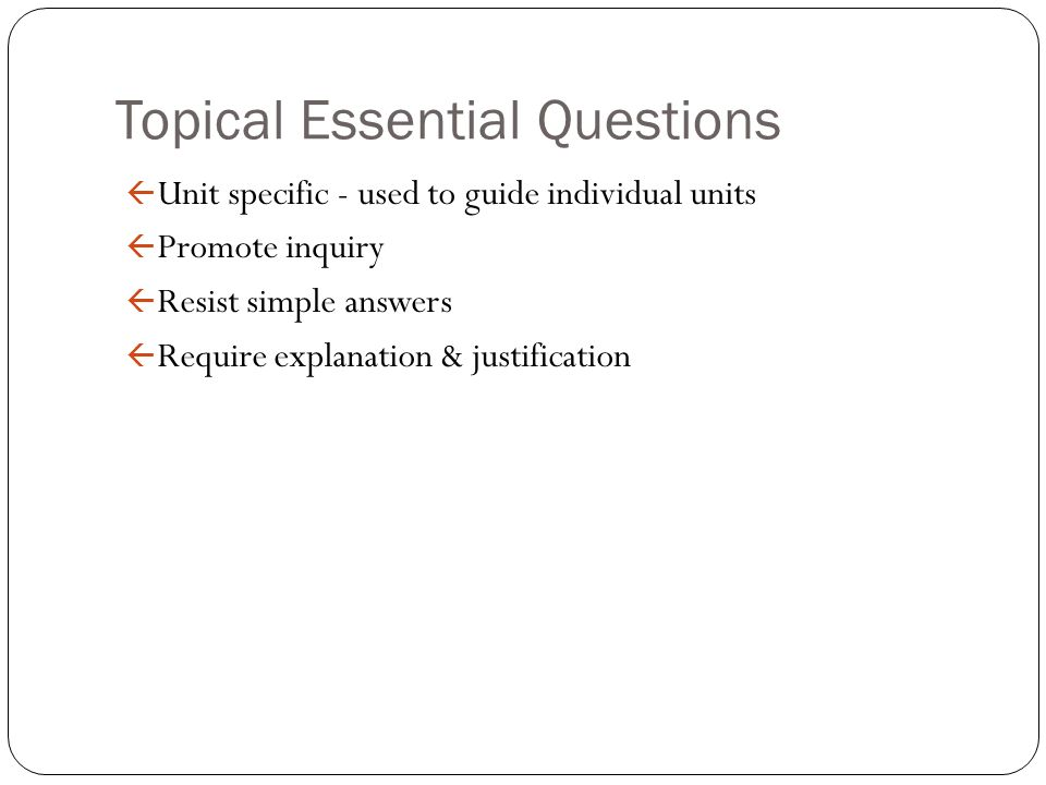 Topical Essential Questions