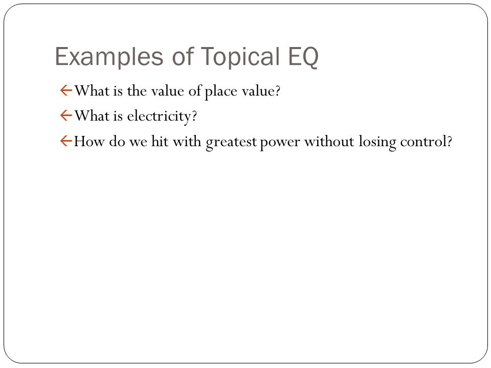 Examples of Topical EQ What is the value of place value