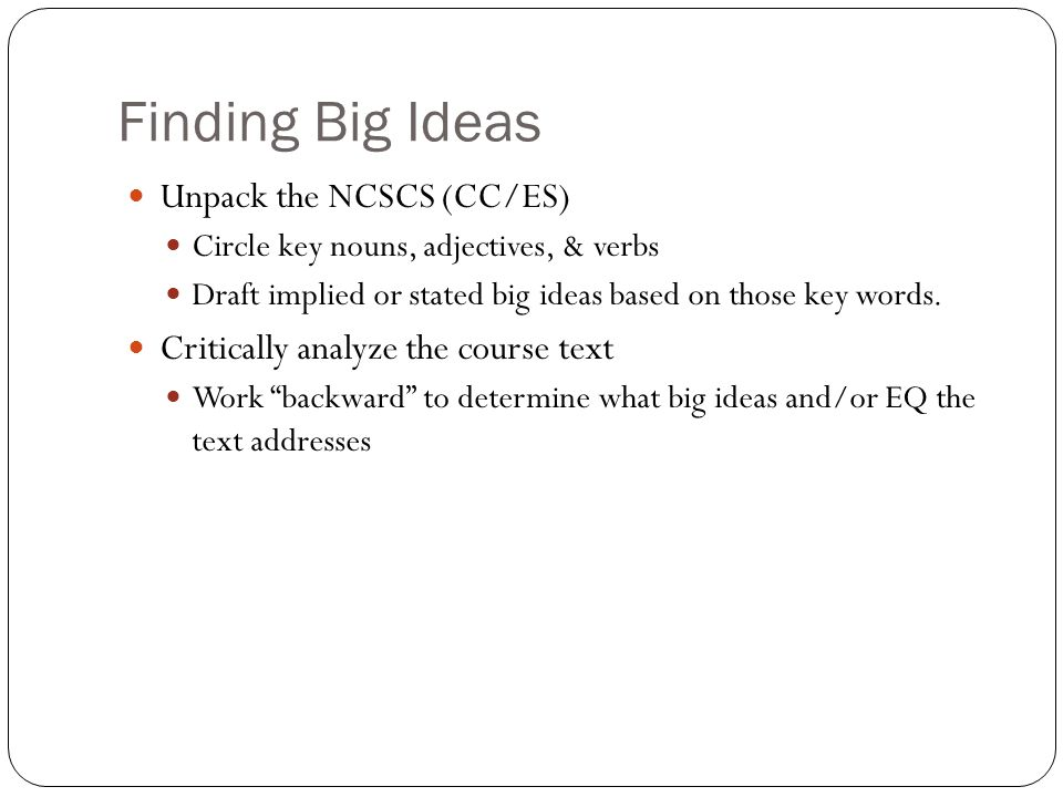 Finding Big Ideas Unpack the NCSCS (CC/ES)