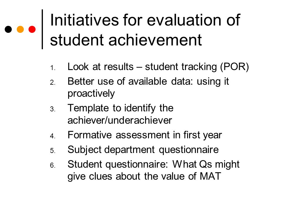 Initiatives for evaluation of student achievement