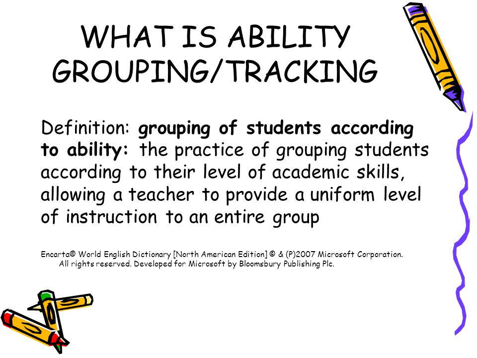WHAT IS ABILITY GROUPING/TRACKING