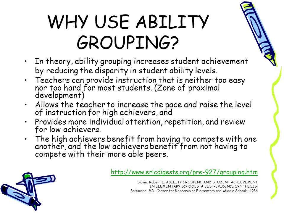WHY USE ABILITY GROUPING
