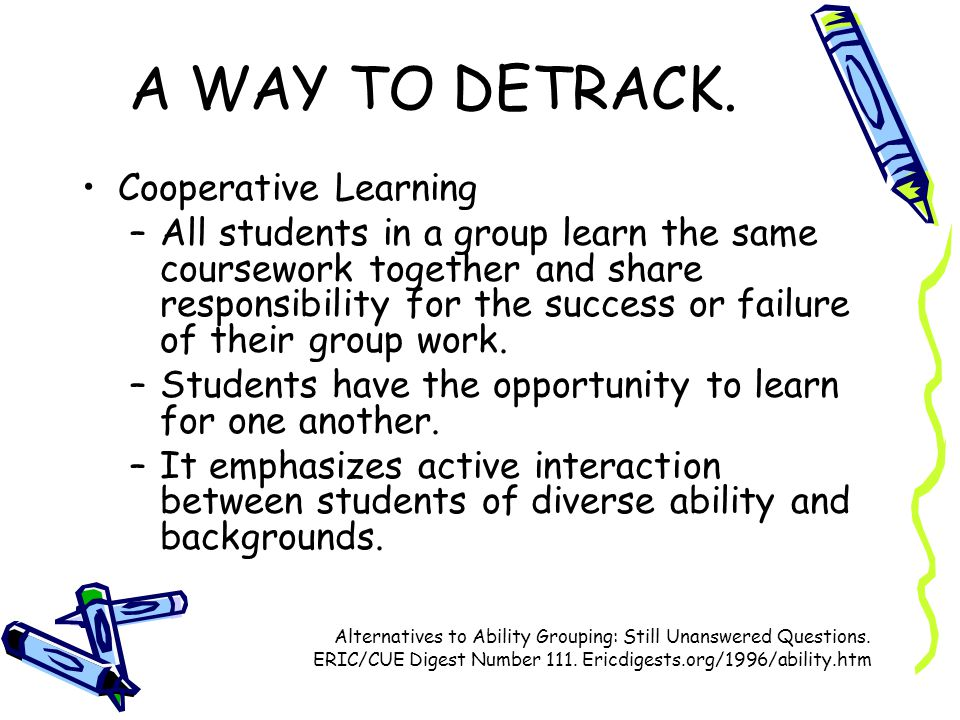 A WAY TO DETRACK. Cooperative Learning