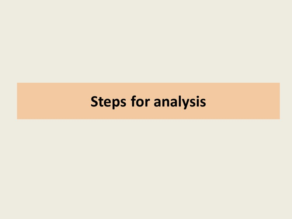 Steps for analysis