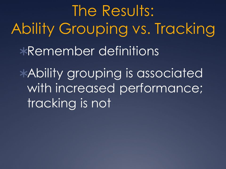 The Results: Ability Grouping vs. Tracking