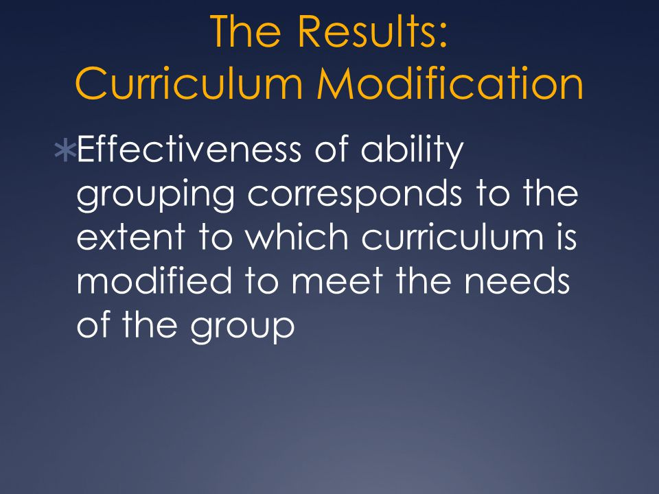 The Results: Curriculum Modification