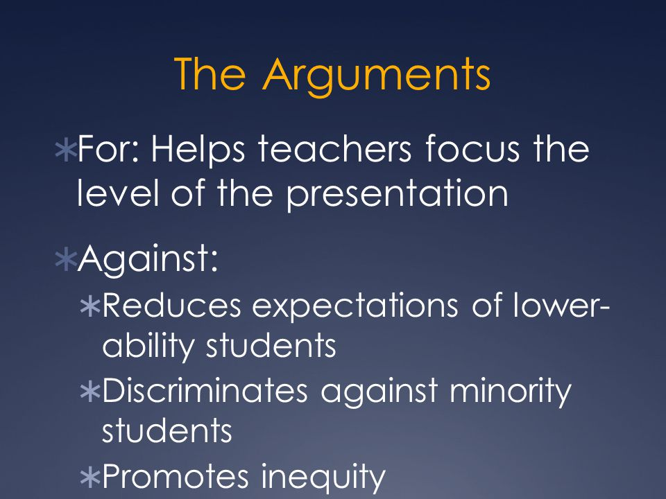 The Arguments For: Helps teachers focus the level of the presentation