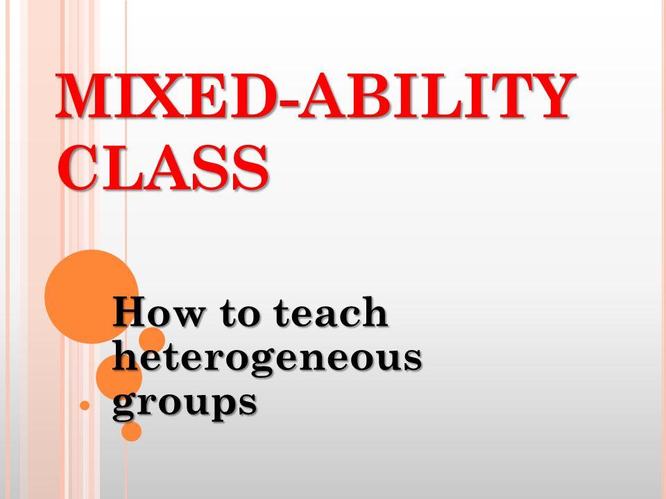 How to teach heterogeneous groups