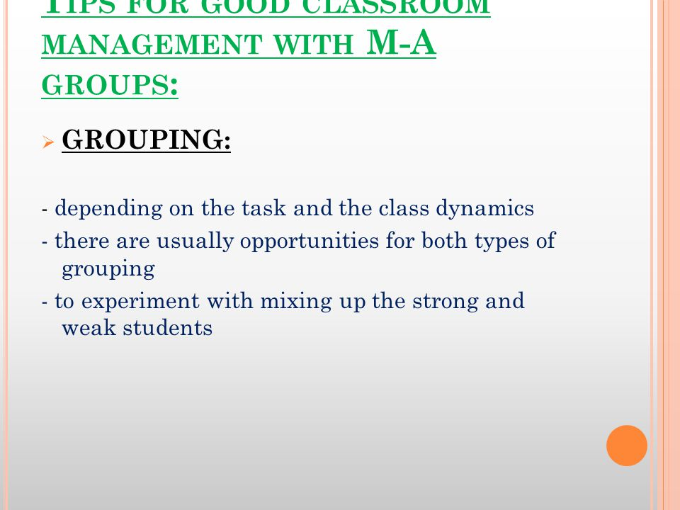 Tips for good classroom management with M-A groups: