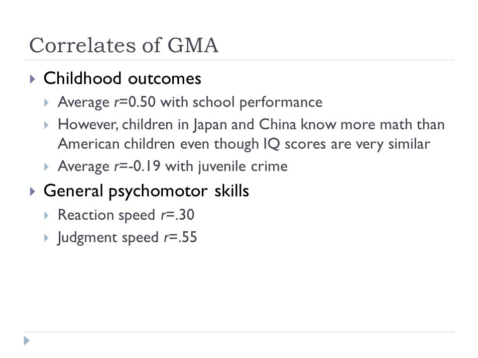 Correlates of GMA Childhood outcomes General psychomotor skills