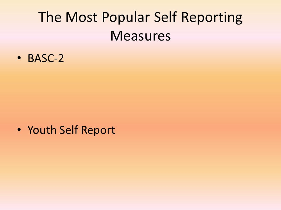 The Most Popular Self Reporting Measures