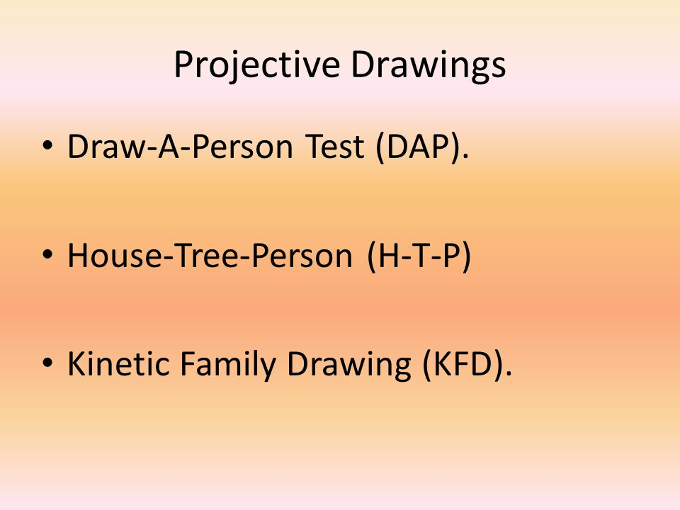 Projective Drawings Draw-A-Person Test (DAP).