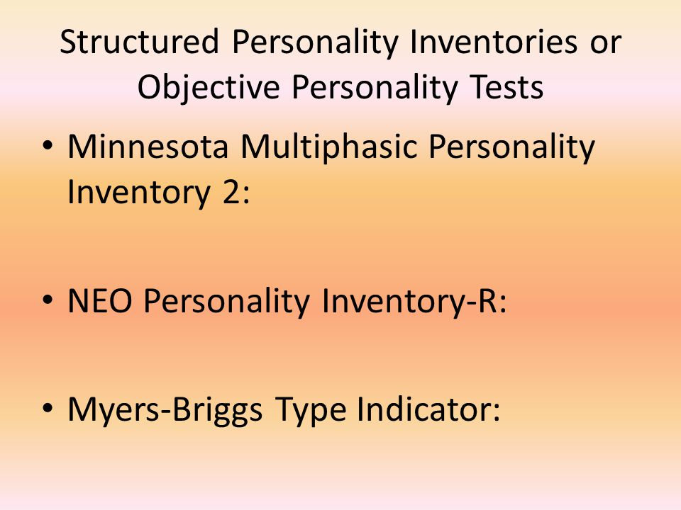 Structured Personality Inventories or Objective Personality Tests