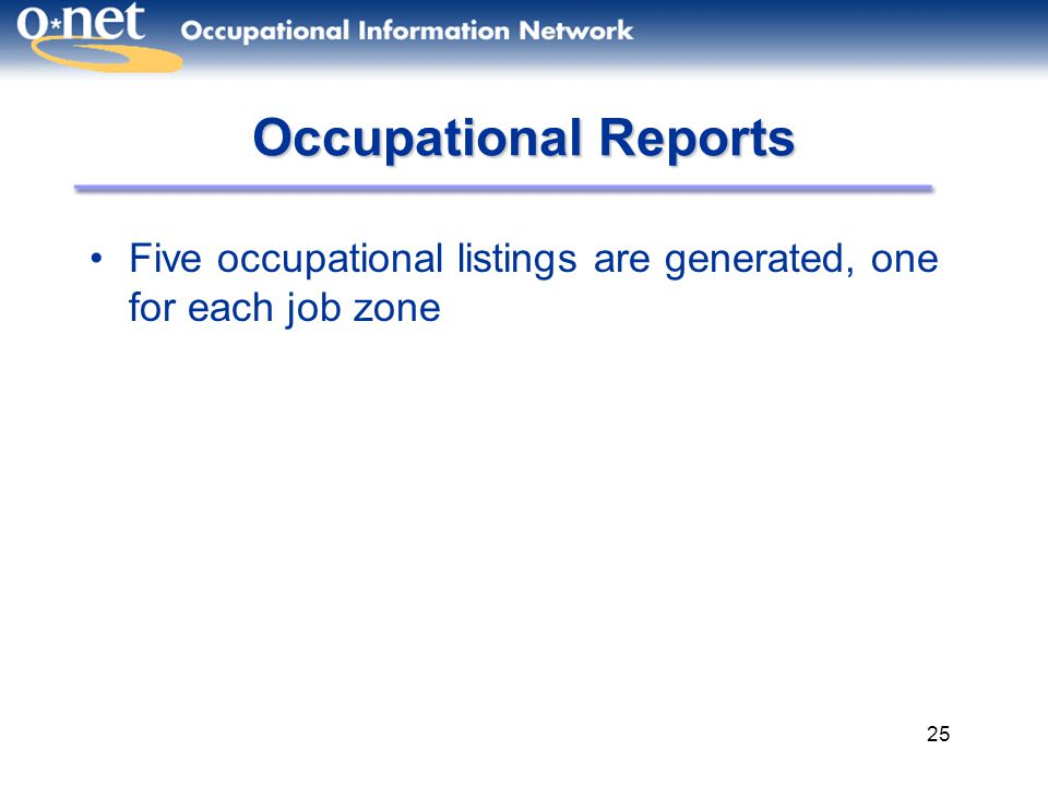 Occupational Reports Five occupational listings are generated, one for each job zone