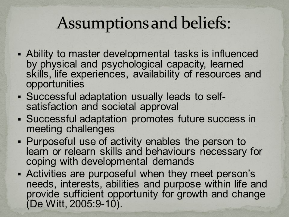Assumptions and beliefs: