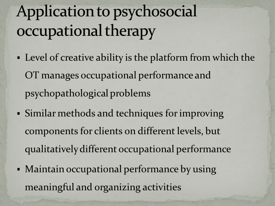 Application to psychosocial occupational therapy