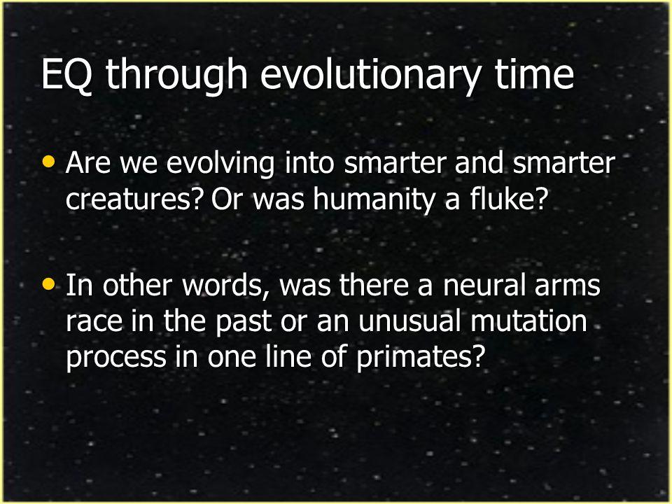EQ through evolutionary time