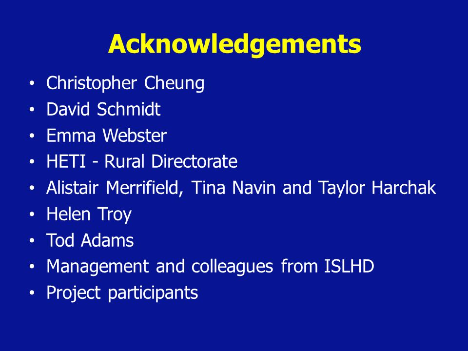 Acknowledgements Christopher Cheung David Schmidt Emma Webster