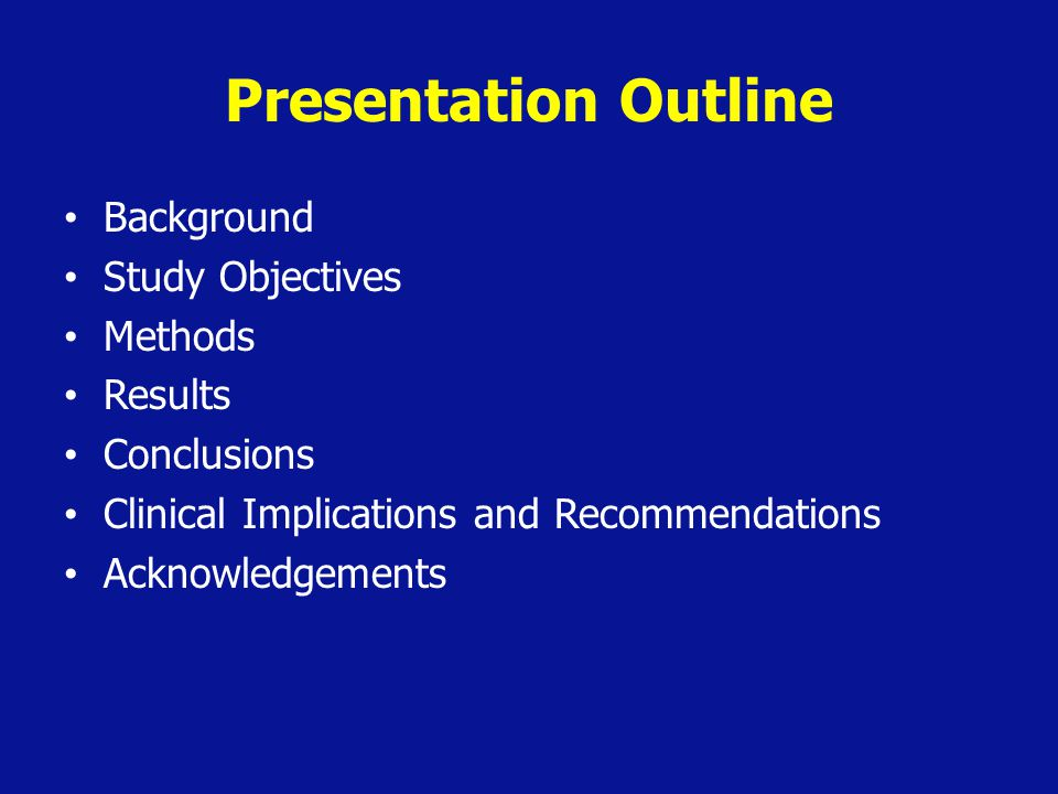 Presentation Outline Background Study Objectives Methods Results