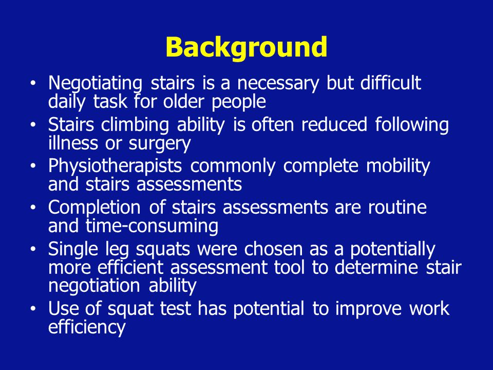 Background Negotiating stairs is a necessary but difficult daily task for older people.