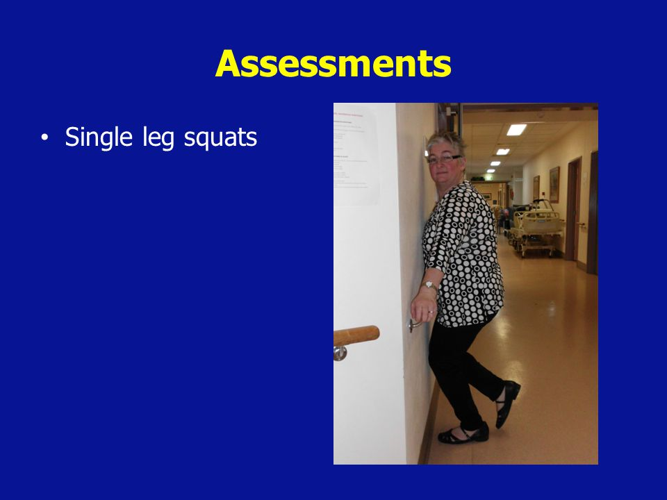Assessments Single leg squats