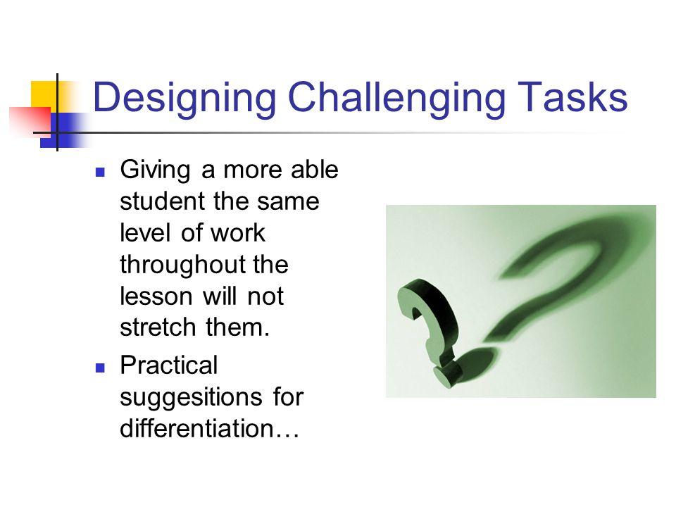 Designing Challenging Tasks