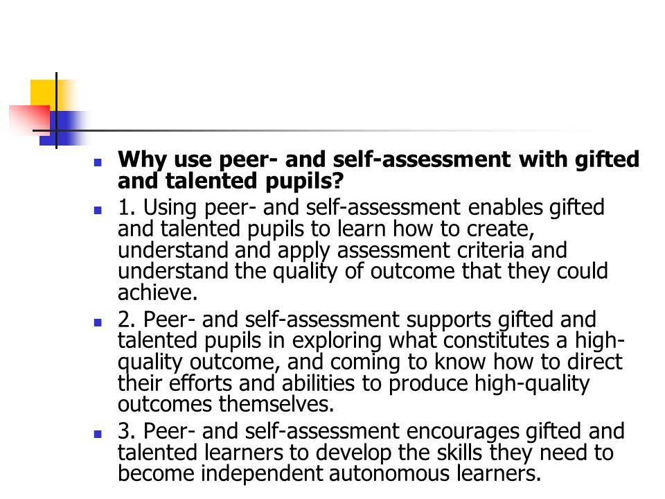 Why use peer- and self-assessment with gifted and talented pupils